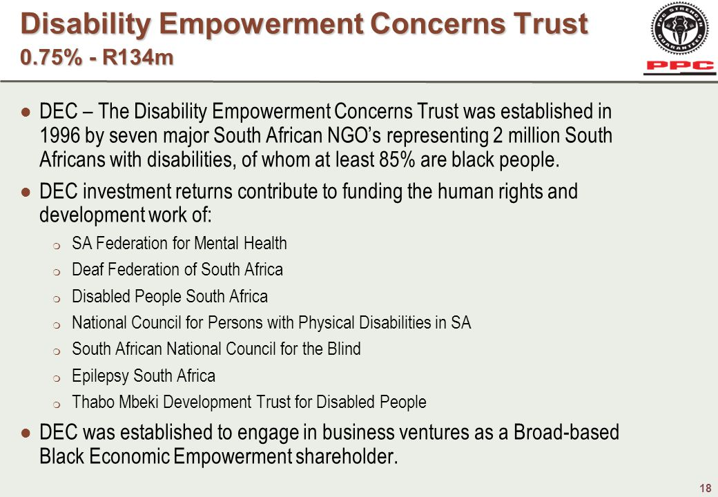 18 DEC – The Disability Empowerment Concerns Trust was established in 1996 by seven major South African NGO's representing 2 million South Africans with disabilities, of whom at least 85% are black people.