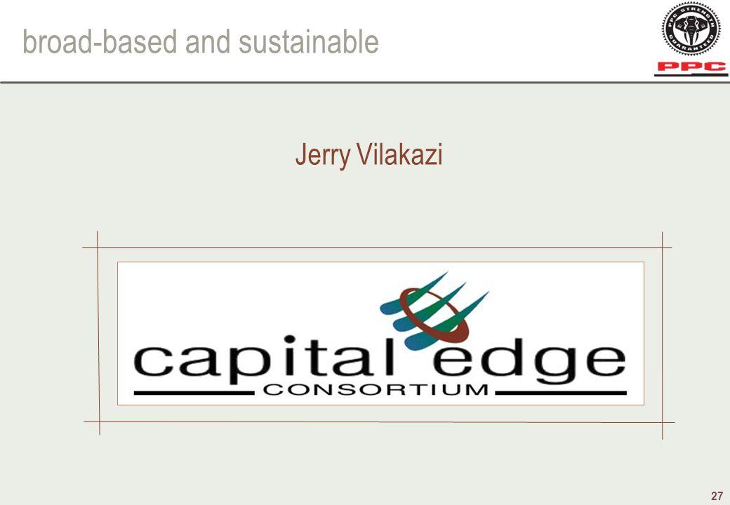 broad-based and sustainable 27 Jerry Vilakazi