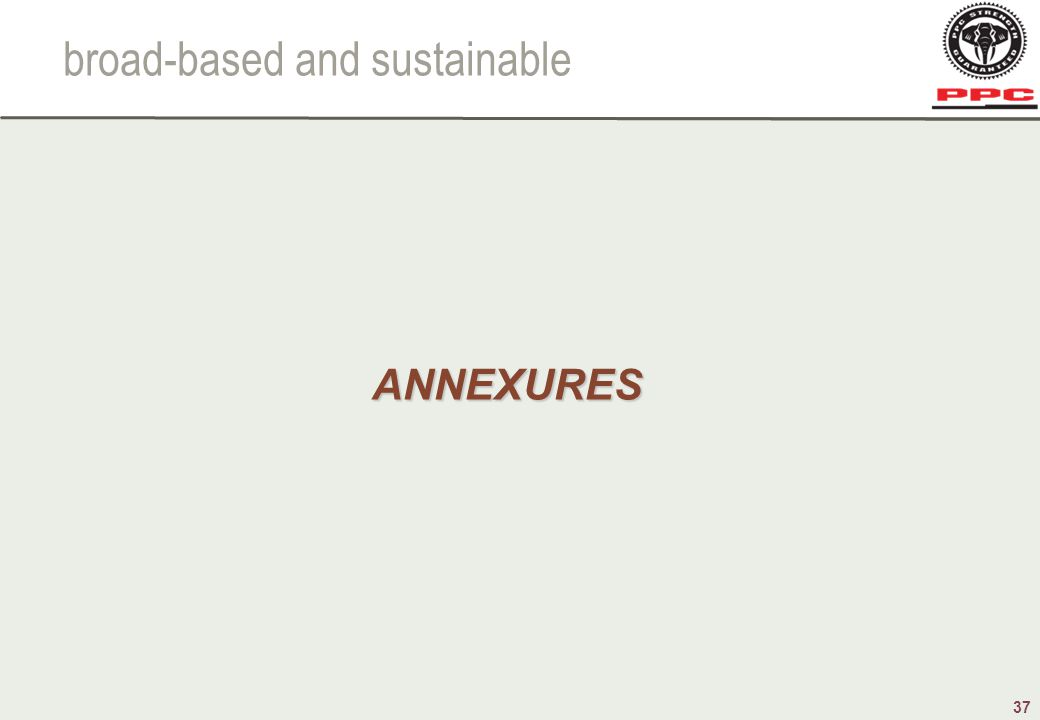 37 broad-based and sustainable ANNEXURES