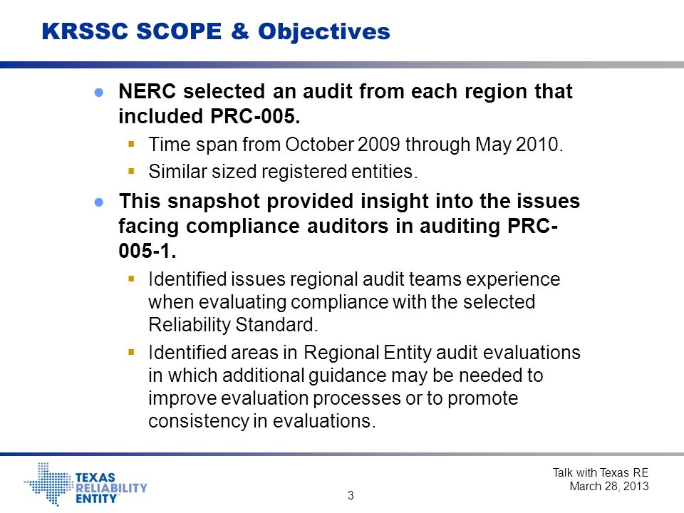 3 KRSSC SCOPE & Objectives ●NERC selected an audit from each region that included PRC-005.