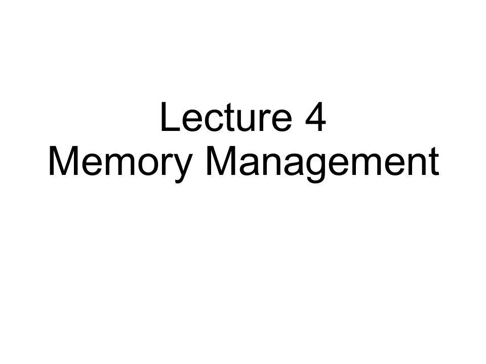 Lecture 4 Memory Management
