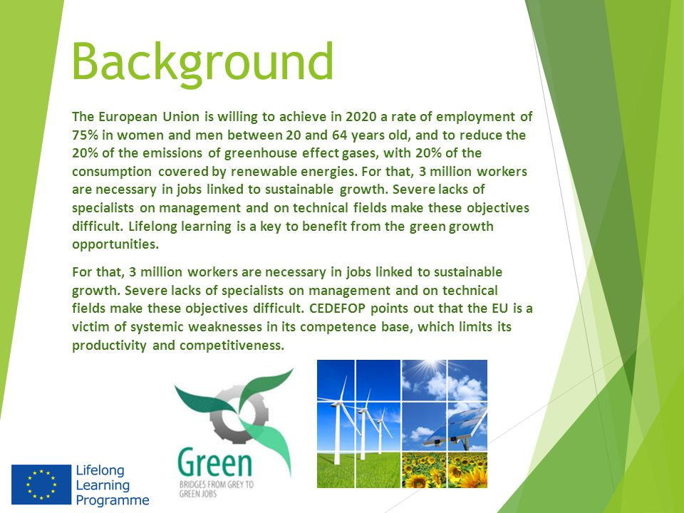 Background The European Union is willing to achieve in 2020 a rate of employment of 75% in women and men between 20 and 64 years old, and to reduce the 20% of the emissions of greenhouse effect gases, with 20% of the consumption covered by renewable energies.