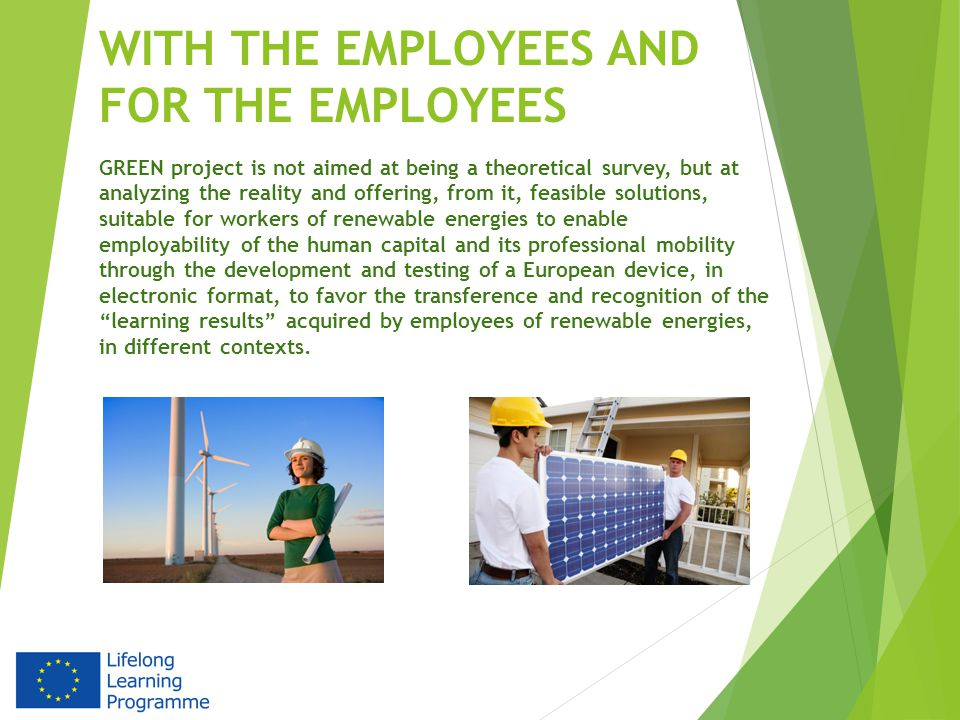 WITH THE EMPLOYEES AND FOR THE EMPLOYEES GREEN project is not aimed at being a theoretical survey, but at analyzing the reality and offering, from it,
