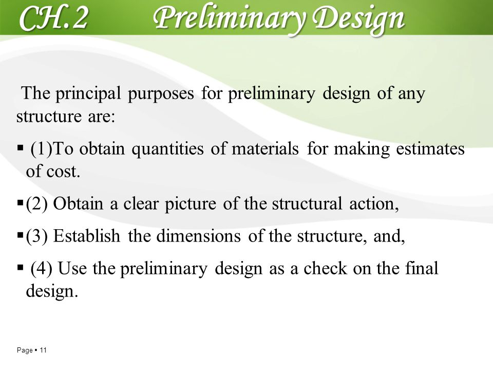Page  11 CH.2 Preliminary Design The principal purposes for preliminary design of any structure are:  (1)To obtain quantities of materials for makin