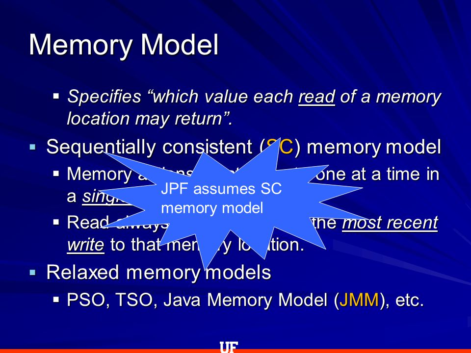 " Specifies ""which value each read of a memory location may return"".  Sequentially consistent (SC) memory model  Memory actions must execute one at"