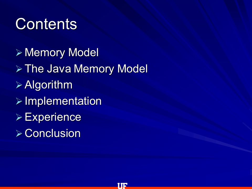 Contents  Memory Model  The Java Memory Model  Algorithm  Implementation  Experience  Conclusion