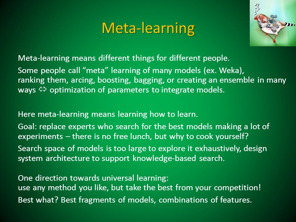 Meta-learning Meta-learning means different things for different people.