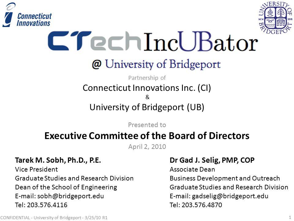 Partnership of Connecticut Innovations Inc.(CI) & University of Bridgeport (UB) Dr Gad J.