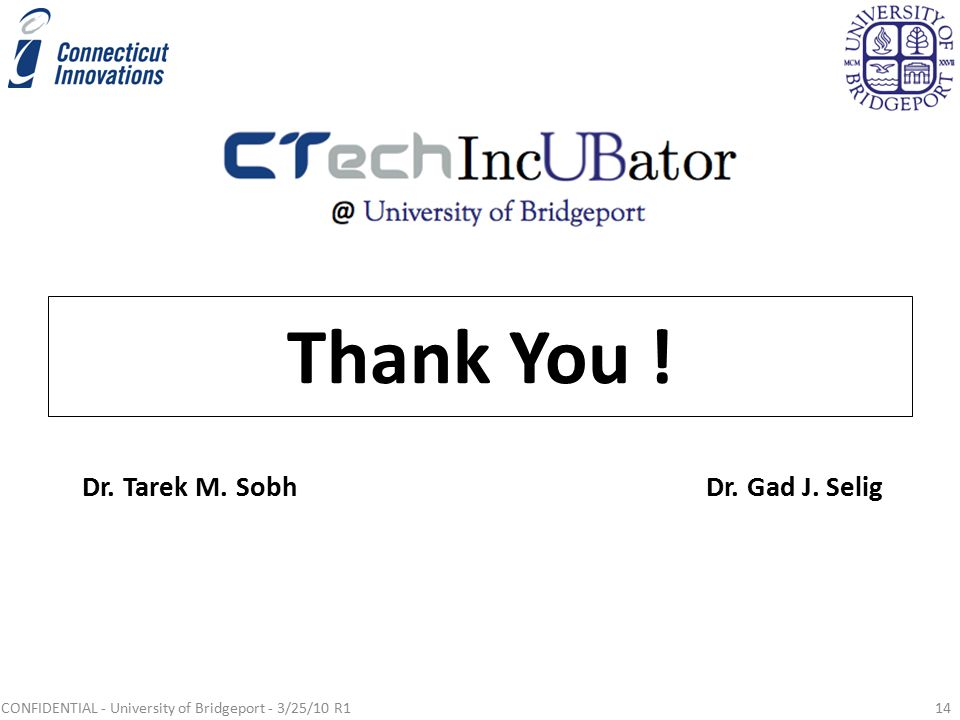 Thank You .CONFIDENTIAL - University of Bridgeport - 3/25/10 R114 Dr.