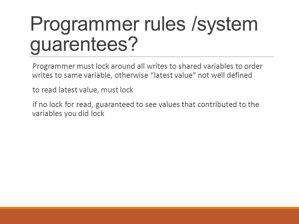 Programmer rules /system guarentees.