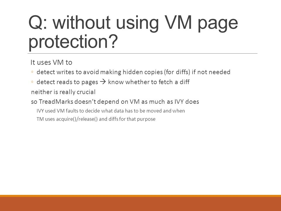 Q: without using VM page protection.