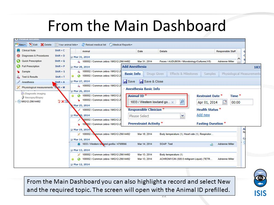 From the Main Dashboard 22 From the Main Dashboard you can also highlight a record and select New and the required topic.
