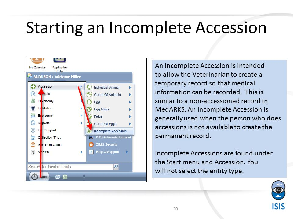 Starting an Incomplete Accession An Incomplete Accession is intended to allow the Veterinarian to create a temporary record so that medical information can be recorded.