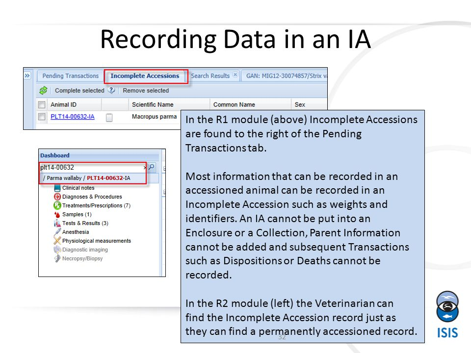 Recording Data in an IA In the R1 module (above) Incomplete Accessions are found to the right of the Pending Transactions tab.