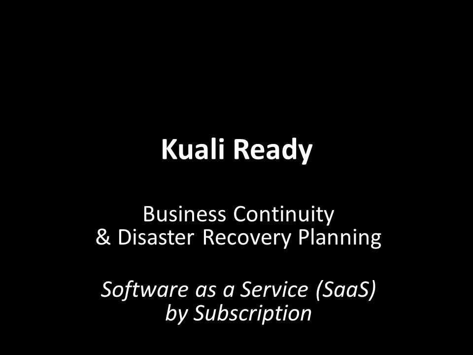 Kuali Ready Business Continuity & Disaster Recovery Planning Software as a Service (SaaS) by Subscription