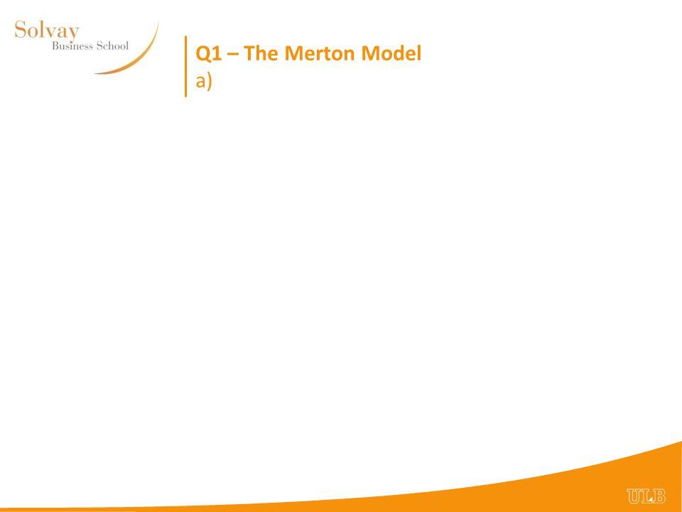 Q1 – The Merton Model a)