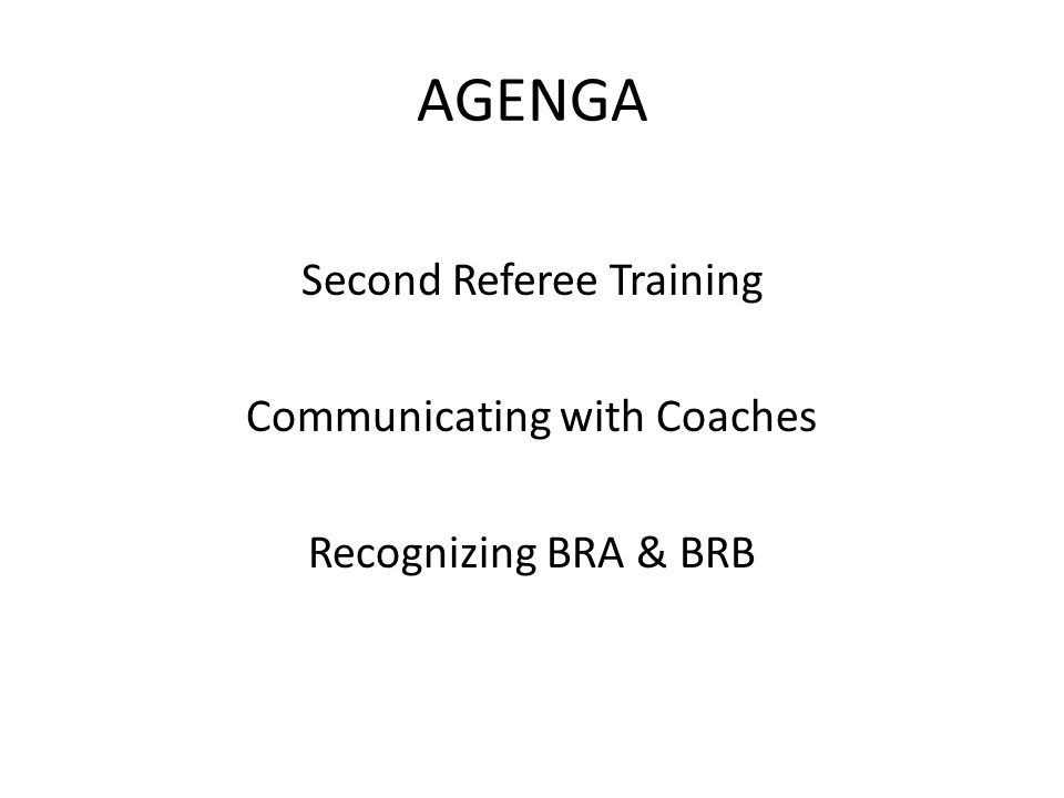 AGENGA Second Referee Training Communicating with Coaches Recognizing BRA & BRB