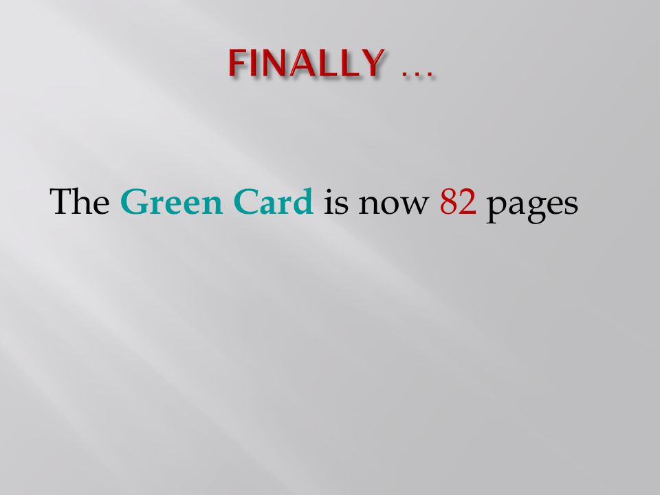 The Green Card is now 82 pages