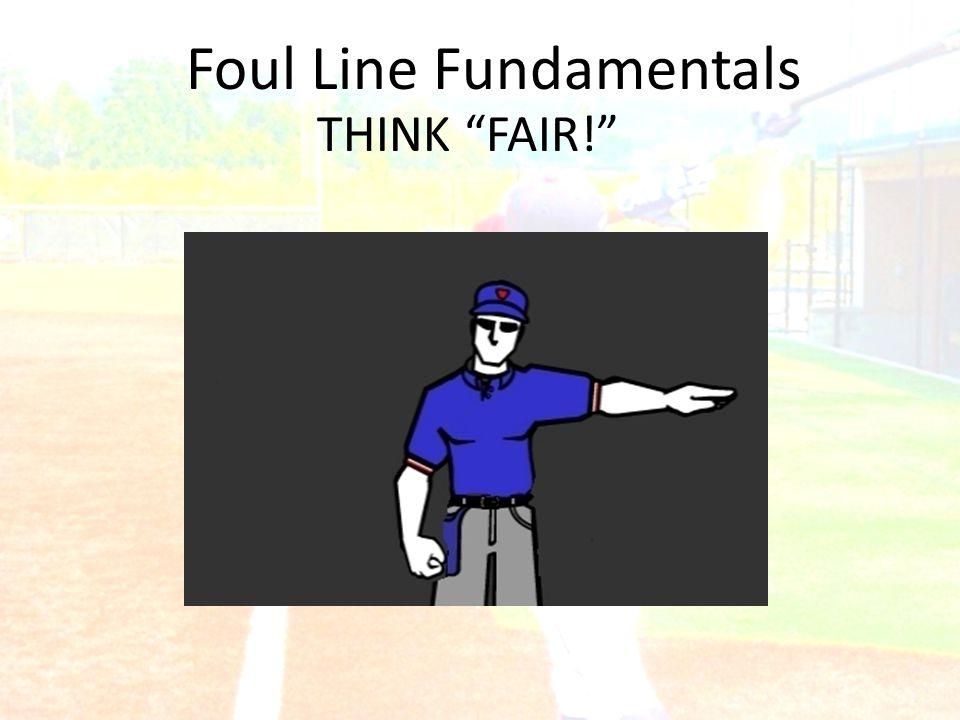 "Foul Line Fundamentals THINK ""FAIR!"""