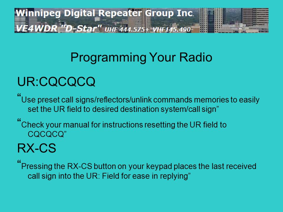 "Programming Your Radio UR:CQCQCQ "" Use preset call signs/reflectors/unlink commands memories to easily set the UR field to desired destination system/"