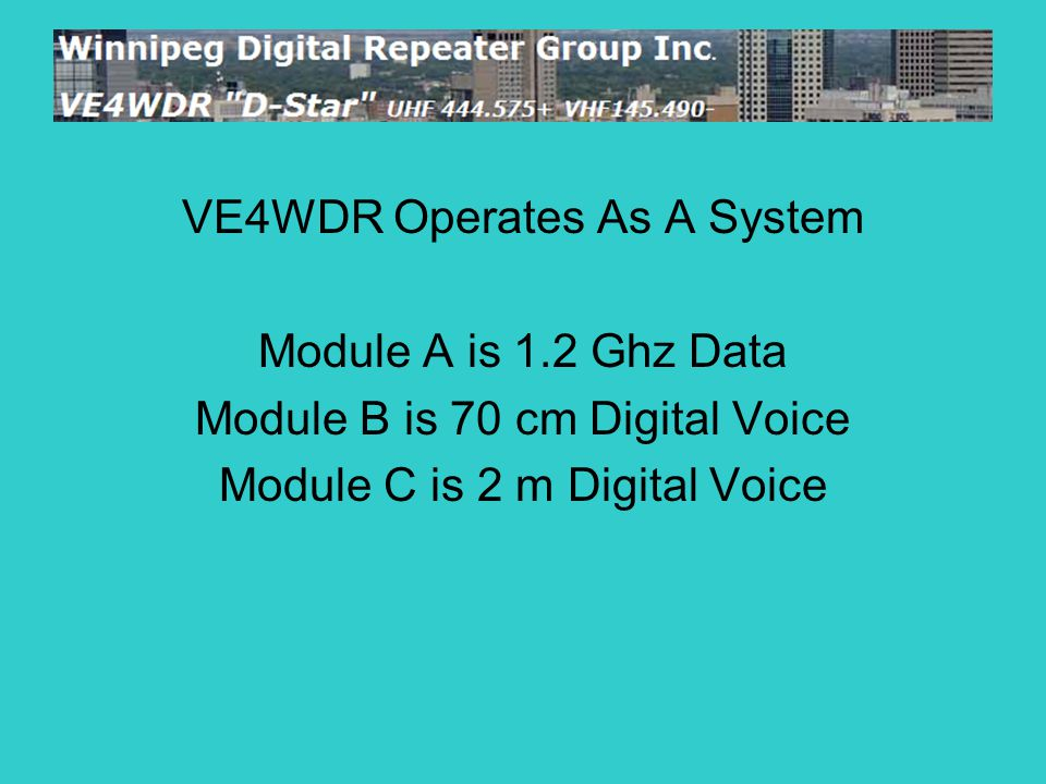 Gateway Access On VE4WDR Is Granted To and Supported By Members Of The Winnipeg Digital Repeater Group Inc.