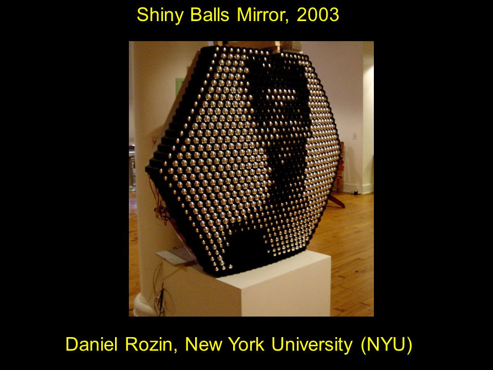 Daniel Rozin, New York University (NYU) Shiny Balls Mirror, 2003