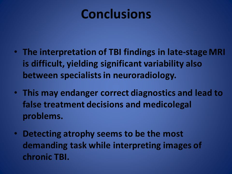 Conclusions The interpretation of TBI findings in late-stage MRI is difficult, yielding significant variability also between specialists in neuroradiology.
