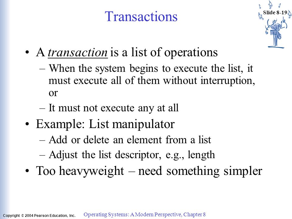 Operating Systems: A Modern Perspective, Chapter 8 Slide 8-18 Copyright © 2004 Pearson Education, Inc. Processing Two Components shared boolean lock1