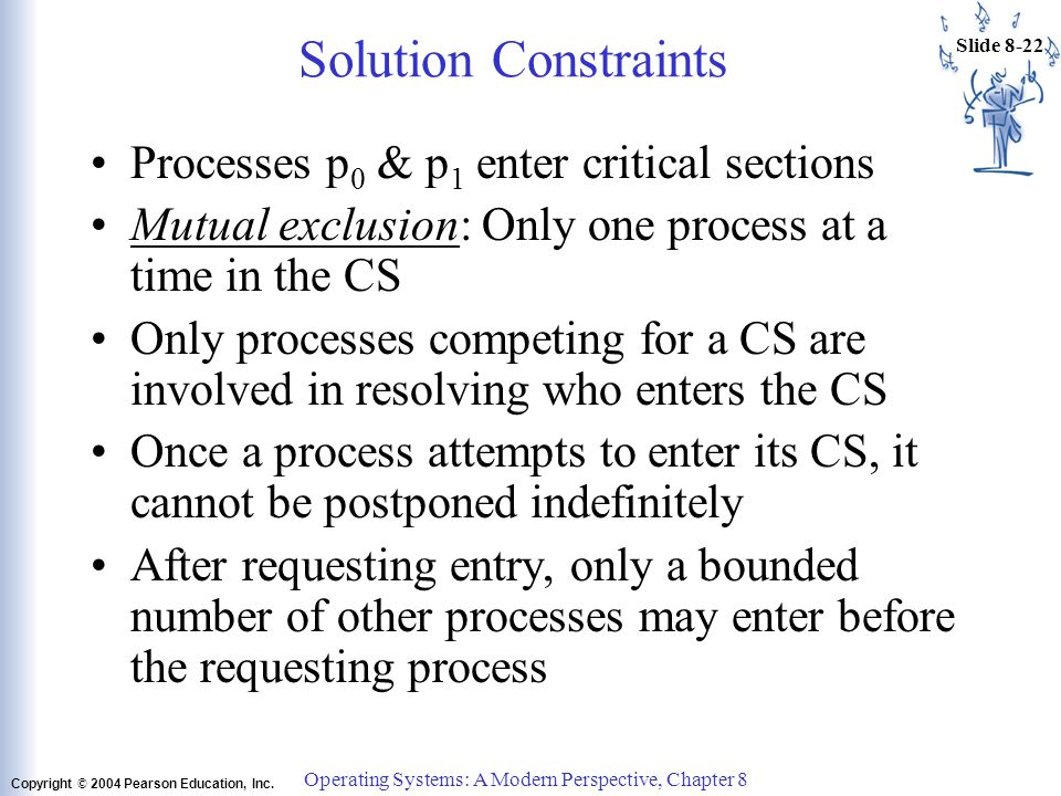 Operating Systems: A Modern Perspective, Chapter 8 Slide 8-21 Copyright © 2004 Pearson Education, Inc.