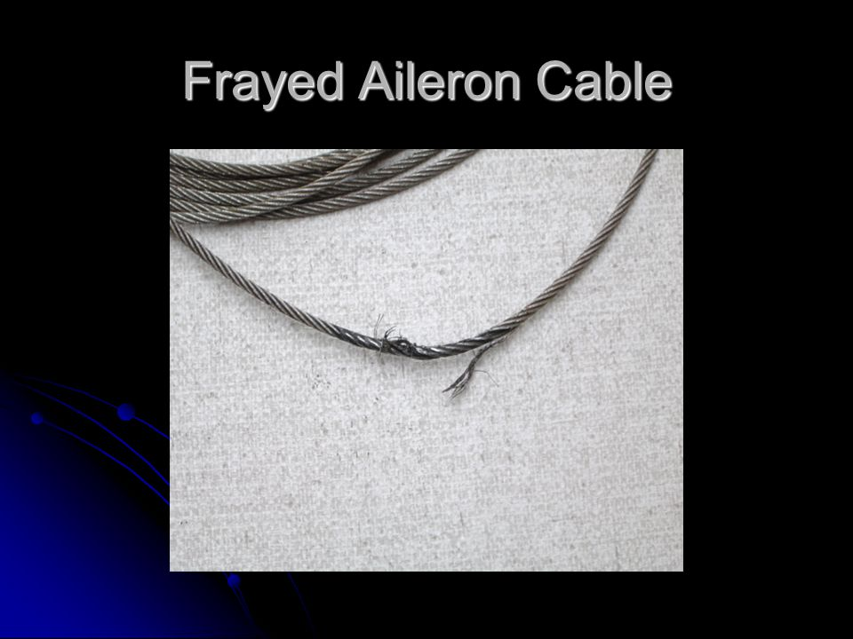 Frayed Aileron Cable