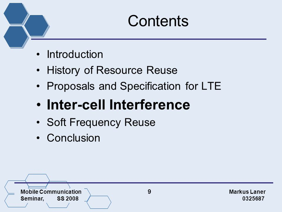 Mobile Communication 10 Markus Laner Seminar, SS 2008 0325687 Inter-cell Interference ICI cancellation multiple antennas can be used to suppress interferer - demodulation and subtraction (Blast) - IRC (Interference rejection combining) instead of MRC (Maximum ratio combining) - optimum combining - uplink: multiple BS can be seen as giant MIMO system drawback: extremely high complexity