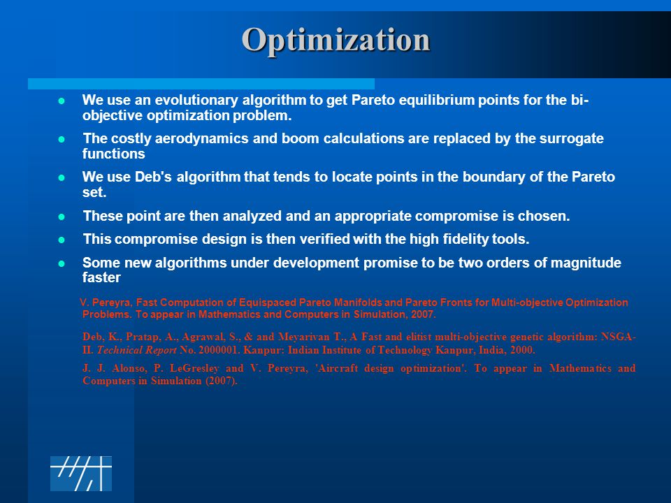 Optimization We use an evolutionary algorithm to get Pareto equilibrium points for the bi- objective optimization problem.