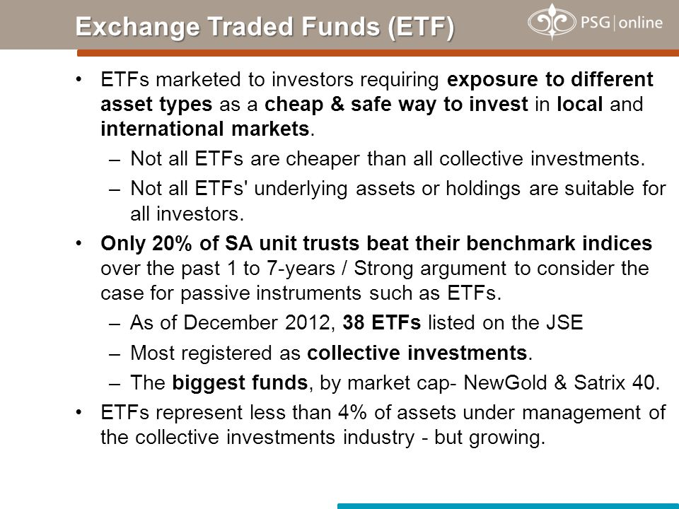 ETFs marketed to investors requiring exposure to different asset types as a cheap & safe way to invest in local and international markets.