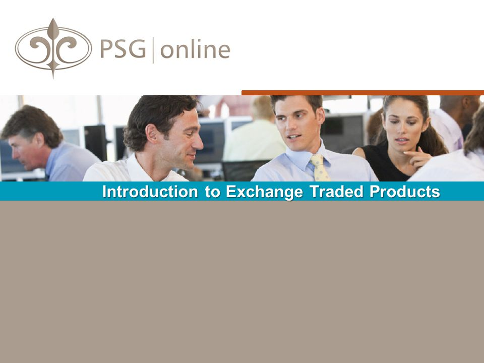 Introduction to Exchange Traded Products