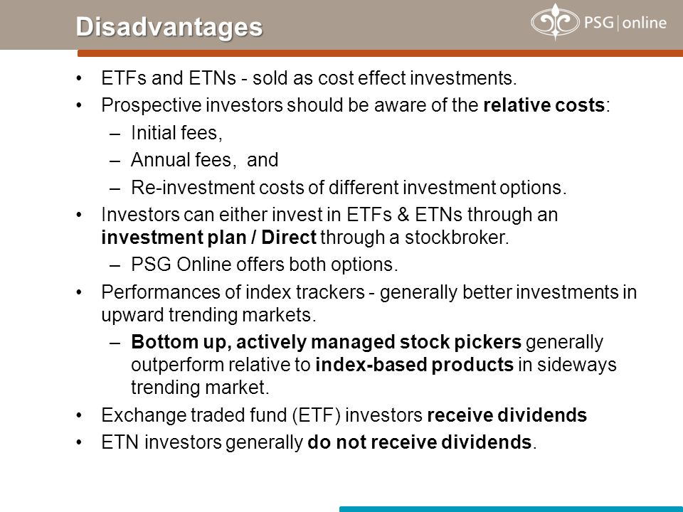 ETFs and ETNs - sold as cost effect investments.