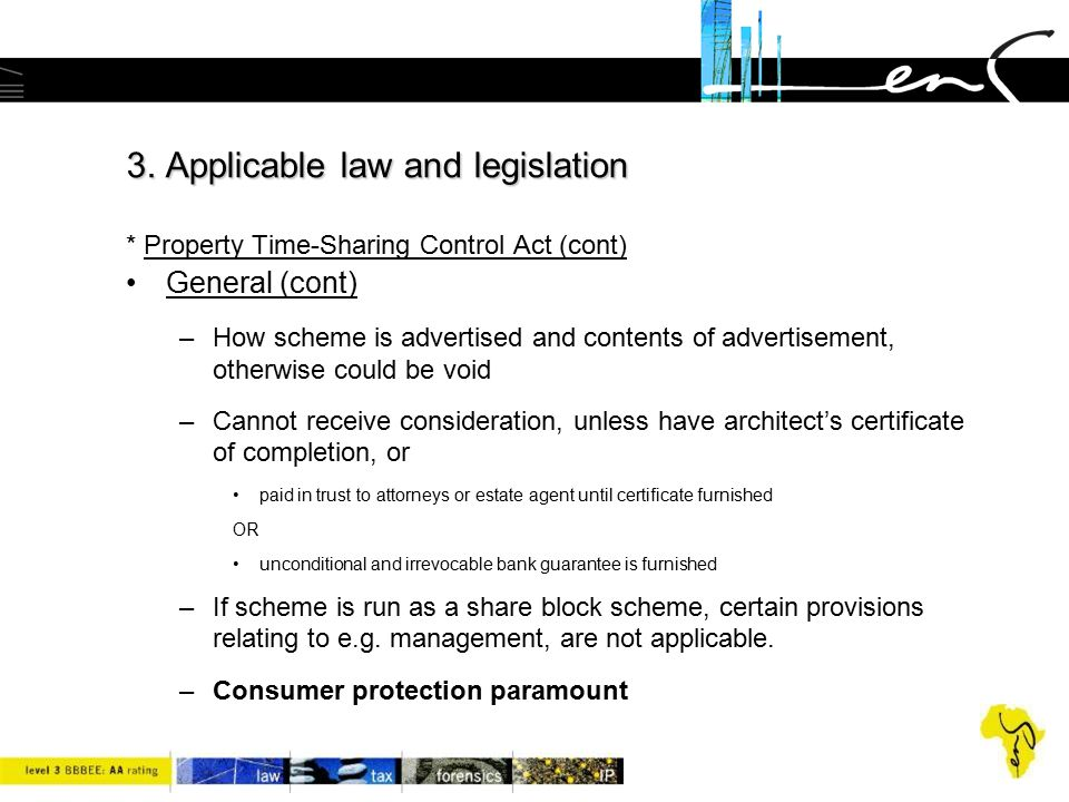 3. Applicable law and legislation 3. Applicable law and legislation * Property Time-Sharing Control Act (cont) General (cont) –How scheme is advertise