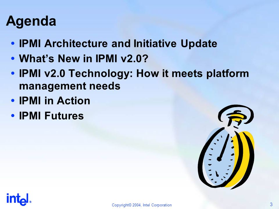 14 Copyright© 2004, Intel Corporation Agenda  IPMI Architecture and Initiative Update  What's New in IPMI v2.0.