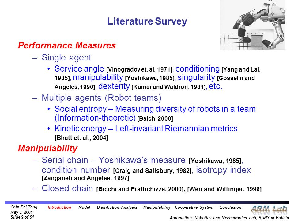 Chin Pei Tang May 3, 2004 Slide 9 of 51 Automation, Robotics and Mechatronics Lab, SUNY at Buffalo Literature Survey Performance Measures –Single agent Service angle [Vinogradov et.