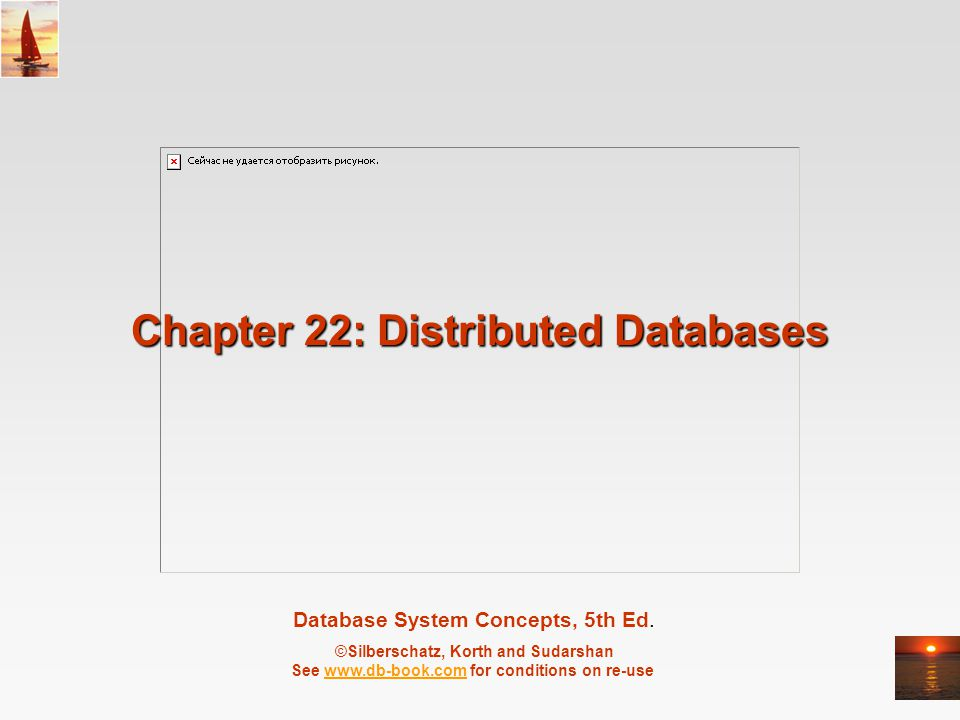 ©Silberschatz, Korth and Sudarshan22.62Database System Concepts - 5 th Edition, Aug 22, 2005.