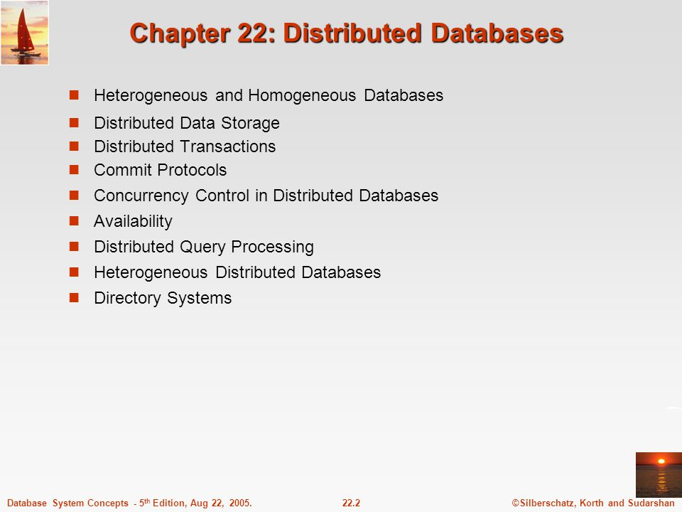 ©Silberschatz, Korth and Sudarshan22.23Database System Concepts - 5 th Edition, Aug 22, 2005.