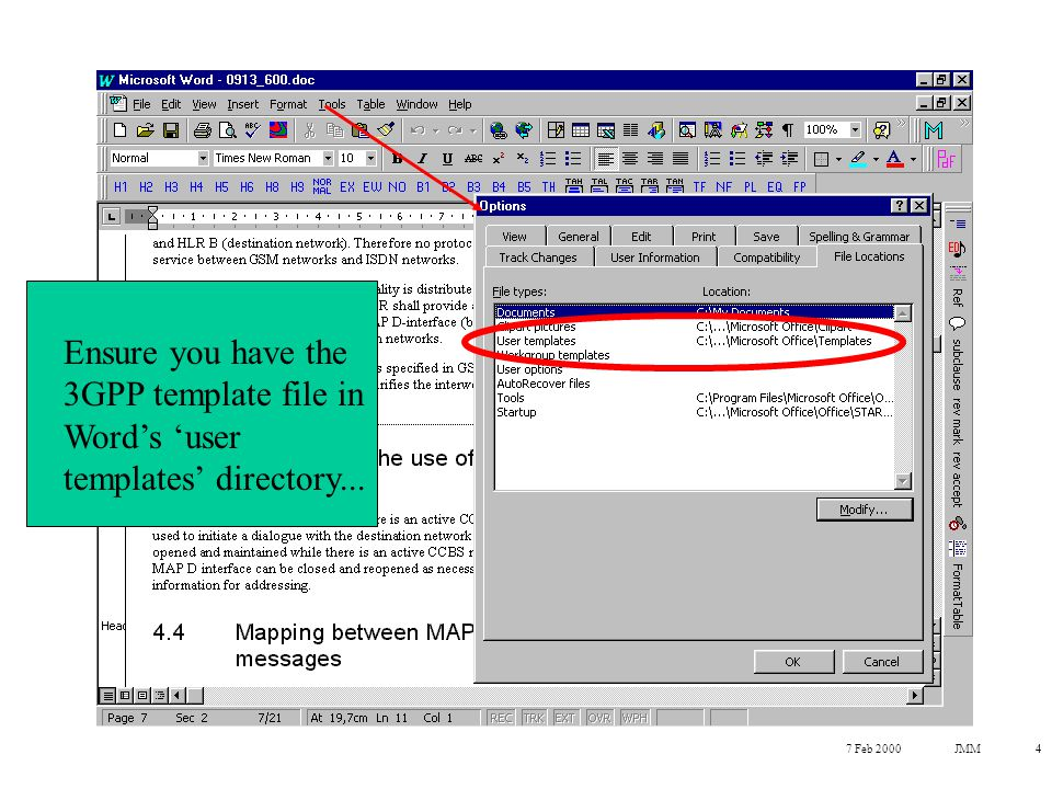 7 Feb 2000JMM4 Ensure you have the 3GPP template file in Word's 'user templates' directory...