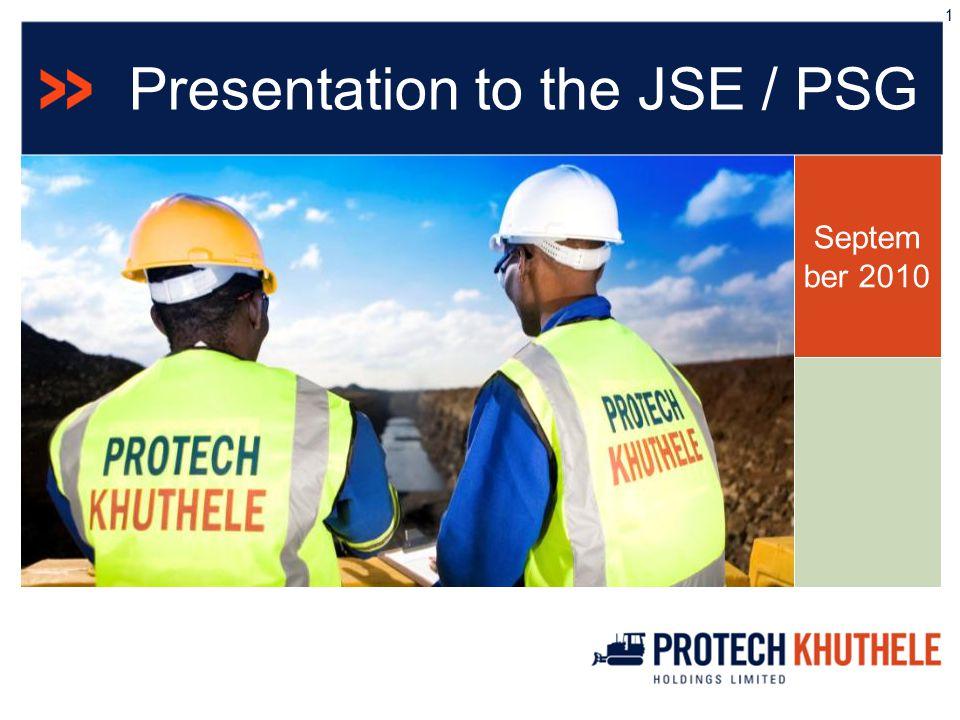 Septem ber 2010 Presentation to the JSE / PSG 1