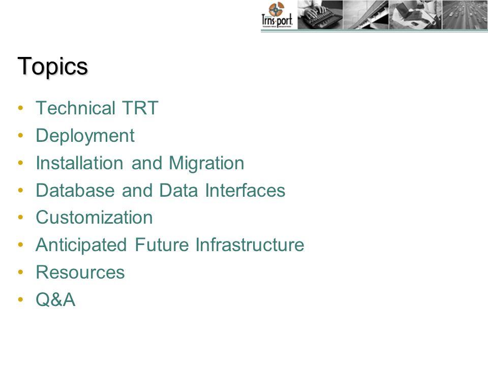 Resources Web Trnsport home page on Cloverleaf –http://www.cloverleaf.net/webtrnsport –Hardware/Software requirements –Platform plan –Web Trnsport versus C/S summary of changes –Mapping from C/S to web Trnsport database –etc.