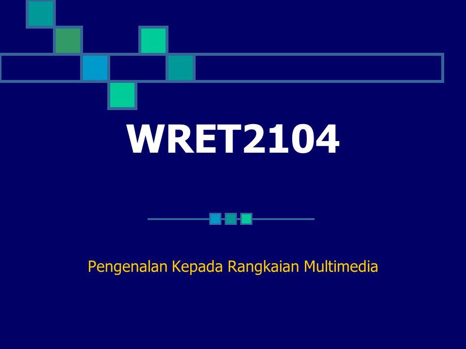 WRET2104 Pengenalan Kepada Rangkaian Multimedia