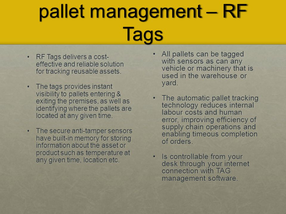 pallet management – RF Tags RF Tags delivers a cost- effective and reliable solution for tracking reusable assets.
