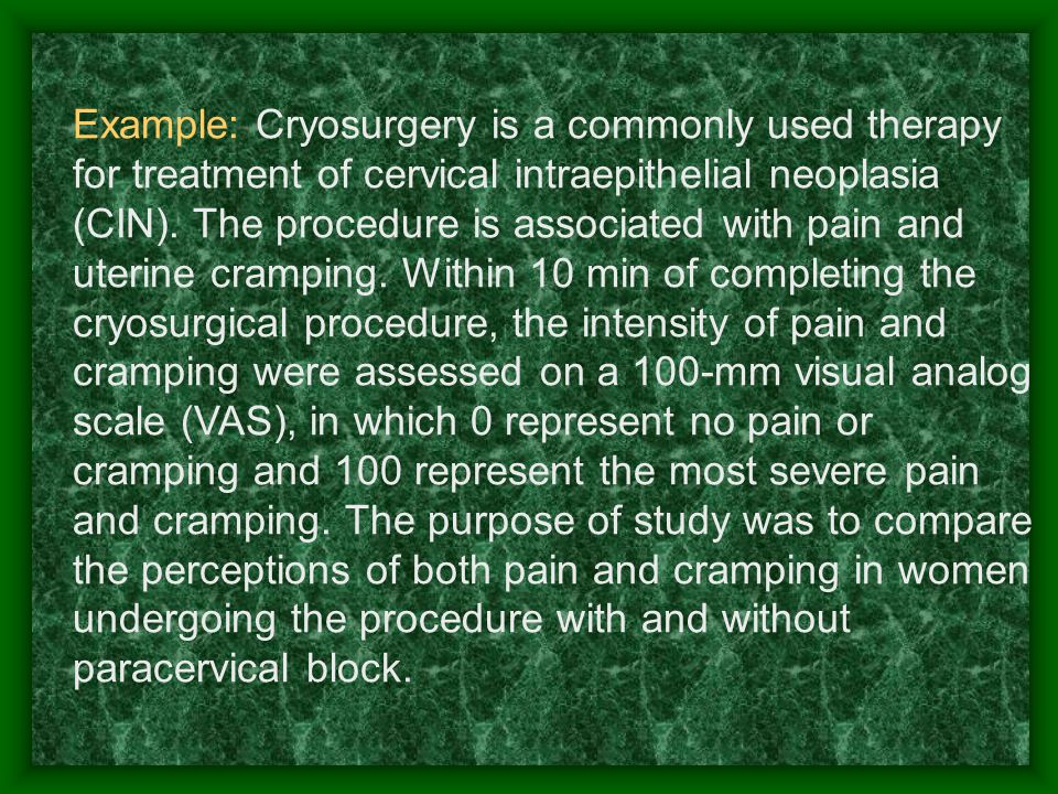 Example: Cryosurgery is a commonly used therapy for treatment of cervical intraepithelial neoplasia (CIN).