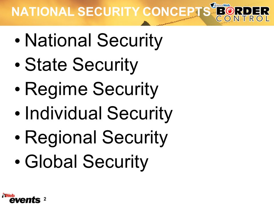 2 NATIONAL SECURITY CONCEPTS National Security State Security Regime Security Individual Security Regional Security Global Security