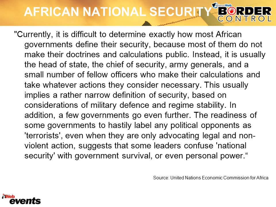 AFRICAN NATIONAL SECURITY Currently, it is difficult to determine exactly how most African governments define their security, because most of them do not make their doctrines and calculations public.
