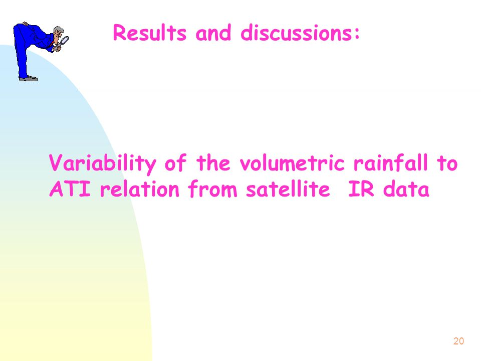20 Results and discussions: Variability of the volumetric rainfall to ATI relation from satellite IR data