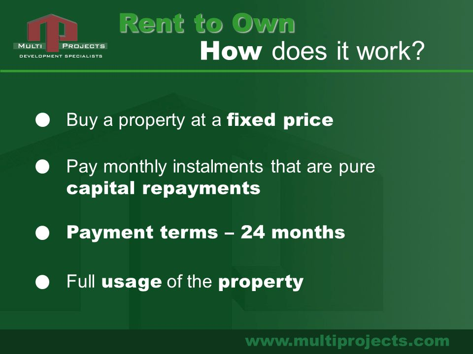 www.multiprojects.com Buy a property at a fixed price Pay monthly instalments that are pure capital repayments How does it work? Payment terms – 24 mo